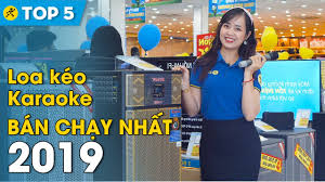 Top 5 loa kéo bán chạy nhất Điện máy XANH năm 2019
