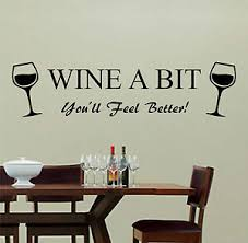 Wine A Bit You Ll Feel Better Wall Art Sticker Vinyl Decal Kitchen Lounge Bar Ebay