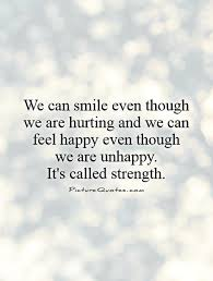 we can smile even though we are hurting and we can feel happy
