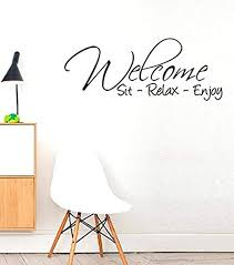 Amazon Com Wall Vinyl Decal Welcome Sit Relax Enjoy Sun Modern Love Home Life Inspirational Motivation Quote Family Fun Love Decor Sticker Home Print Wd8716 Home Kitchen