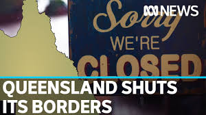 Qld closes its borders as COVID ...
