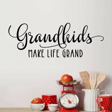 Red Barrel Studio Grandkids Make Life Grand Vinyl Wall Decal Wayfair