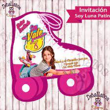 Invitacion Soy Luna Patin Cumpleanos De Soy Luna Invitaciones