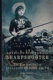 Amazon.com: America's Best Female Sharpshooter: The Rise and Fall of  Lillian Frances Smith (William F. Cody Series on the History and Culture of  the American West Book 2) eBook: Bricklin, Julia: Kindle