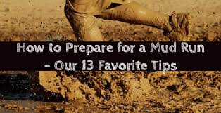 tips to prepare for your first mud run