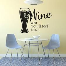 Window Vinyl Sticker Wine A Bit You Will Feel Better Quote Wall Decal Wine Beer Wall Poster Removable Bar Kitchen Decor Ay1554 Wall Stickers Aliexpress