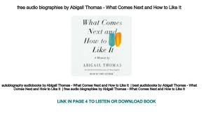 free audio biographies by Abigail Thomas - What Comes Next and How to…