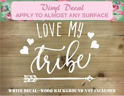 Amazon Com Love My Tribe 5 Wide Color White Love My Tribe Decal Mom Car Decal Mom Cup Decal Car Decal Laptop Decal Tumbler Decal Mom Life Decal Mom Gift Decal Christian Mom