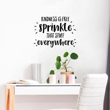 Vinyl Wall Art Decal Kindness Is Free Sprinkle That Stuff Everywhere Imprinted Designs