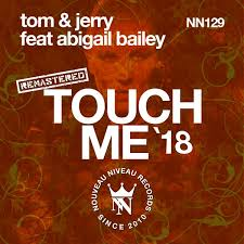 Tom & Jerry feat. Abigail Bailey - Touch Me on Traxsource