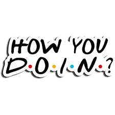 Amazon Com How You Doin Quotes Sticker Best Friends Stickers Waterbottle Sticker Tumblr Stickers Laptop Stickers Vinyl Stickers Kitchen Dining