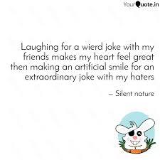 laughing for a wierd joke quotes writings by silent nature