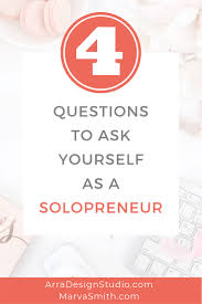Do You Have a Life? 4 Questions to Ask Yourself as a Solopreneur ...