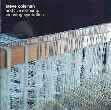 Steve Coleman And Five Elements - Weaving Symbolics (2006, CD) | Discogs