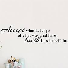 Amazon Com Wall Quotes Decal Wall Stickers Art Decor Accept What Is Let Go Of What Was And Have Faith In What Will Be Home Kitchen