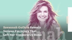 Savannah Guthrie Reveals Eye Injury ...
