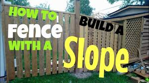 How To Build A Fence With A Slope Youtube