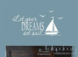 Let Your Dreams Set Sail Wall Decal By Wallapaloozadecals On Etsy With Images Nautical Wall Decal Sailing Wall Decor Nautical Wall