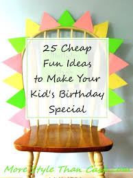 fun ideas to make a child s birthday