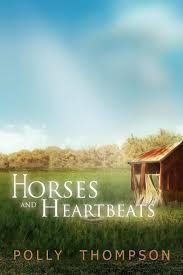 Horses and Heartbeats: Thompson, Polly: 9781450008136: Amazon.com ...