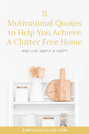 inspiring quotes to help you stay motivated while decluttering