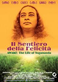cine detour » AWAKE. THE LIFE OF YOGANANDA (Il Sentiero della ...