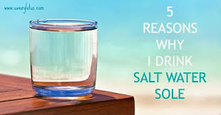 5 reasons why i drink salt water sole