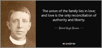 robert hugh benson quote the union of the family lies in love