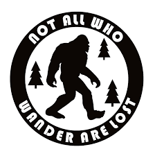 Not All Who Wander Are Lost Bigfoot Decal Not All Who Wander Are Lost