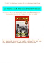 R E A D On The Ground The Secret War In Vietnam Ebook Read Online