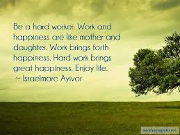 quotes about work and happiness top work and happiness quotes