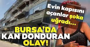 Bursa | Son dakika: Bursa'da kan donduran olay! Evin kapısını ...