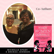 When Women Connect Co-Authors – Brenda Johnson and Michelle Morgan Spady    Tymm Publishing