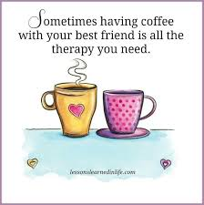 friends and coffee coffee and friends quotes