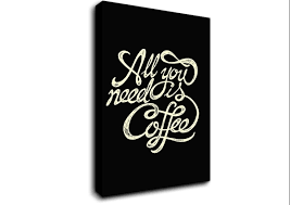 all you need is coffee text quotes stretched canvas