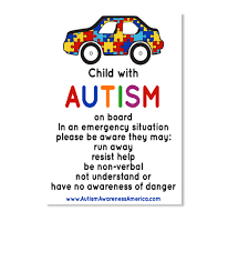 Autism Car Decal Child With Autism On Board In An Emergency Situation Please Be Aware They May Run Away Resist Help Be Non Verbal Not Products Teespring