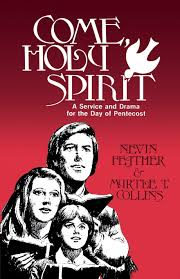 Come, Holy Spirit: A Service and Drama for the Day of Pentecost:  Amazon.co.uk: Feather, Nevin, Collins, Myrtle T, Collins, Myrtle:  9780895367907: Books
