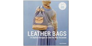 leather bags 14 stylish designs to sew