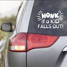 Honk If A Kid Falls Out Bumper Sticker Car Window Decal Sticker Mom S Car Decal 5in In 2020 Fall Kids Funny Car Decals Mom Car