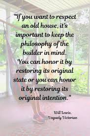 great quote about renovating an older home renovation quotes