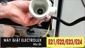 Máy giặt electrolux báo lỗi e21/e22/e23/e24 - Hướng dẫn cách sửa ...