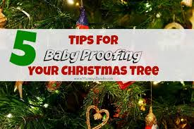 5 Tips To Baby Proof Your Christmas Tree Mommy S Bundle