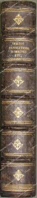 Storia - Roma antica, Svezia, Portogallo - Ediz. '700) VERTOT (abate di).  La Haye, Van Dole, 1734. Tre opere in un volume.
