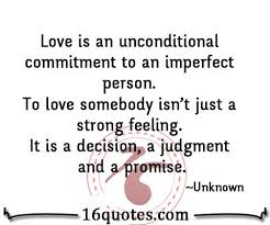 to love somebody isn t just a strong feeling it is a decision a