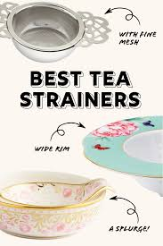best tea strainers oh how civilized