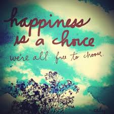 Happiness Is A Choice Were All Free To Choose. - Quotespictures.com