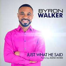 Just What He Said (feat. Jalesa McRae) by Byron Walker on Amazon ...
