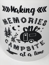 Making Memories One Campsite At A Time Vinyl Decal Camping