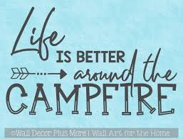 Camper Wall Stickers Life Better Around Campfire Rv Decor Quote Decals