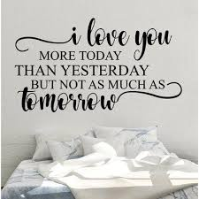 Winston Porter I Love You More Today Than Yesterday Vinyl Wall Decal Wayfair In 2020 Wall Quotes Wall Quotes Decals Vinyl Wall